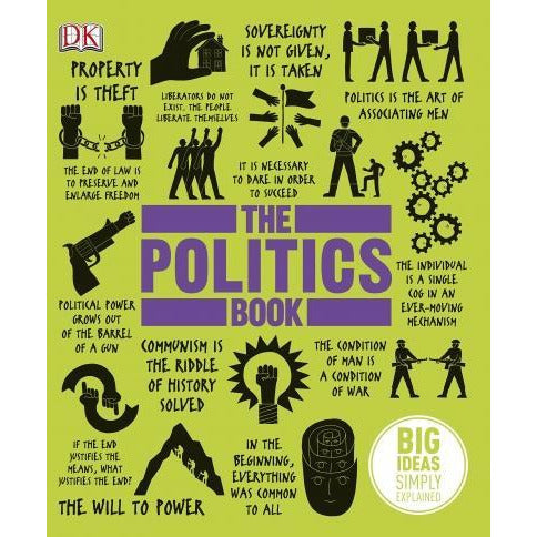 The Politics Book - Big Ideas Simply Explained - books 4 people