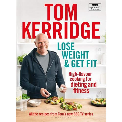 Lose Weight And Get Fit - All Of The Recipes From Toms Bbc Cookery Series - books 4 people