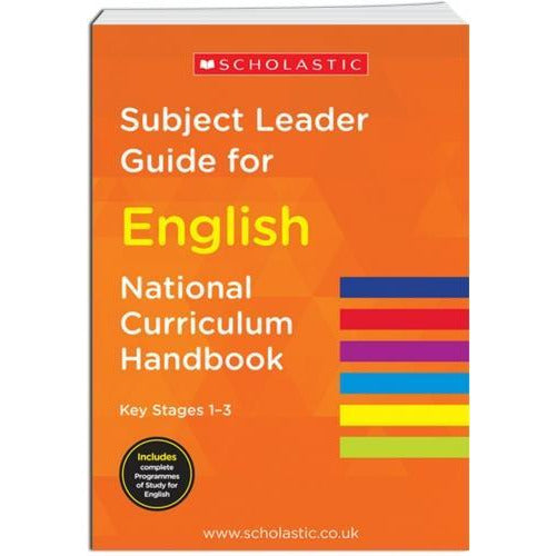National Curriculum Handbook Subject Leader Guide For English Key Stage 1-3 2014 - books 4 people