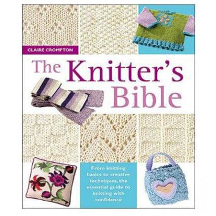 The Knitters Bible The Complete Handbook For Creative Knitters - books 4 people