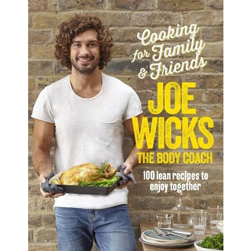 Cooking For Family And Friends 100 Lean Recipes To Enjoy Together By Joe Wicks - books 4 people