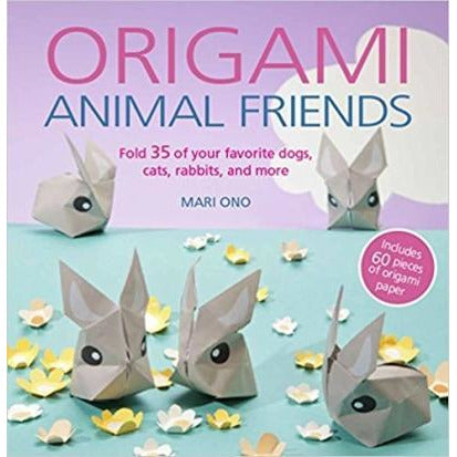 Origami Animal Friends Fold 35 Of Your Favorite Dogs Cats Rabbits And More - books 4 people