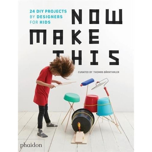 Now Make This - 24 Diy Projects By Designers For Kids - books 4 people