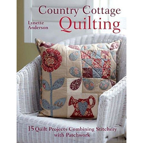 Country Cottage Quilting - 15 Quilt Projects Combining Stitchery And Patchwork - books 4 people
