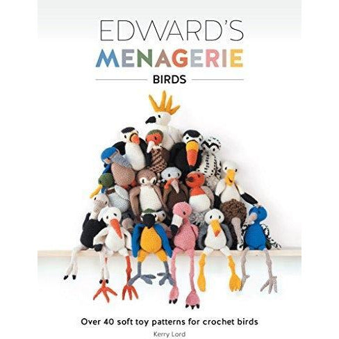 Edwards Menagerie - Birds - Over 40 Soft Toy Patterns For Crochet Birds - books 4 people