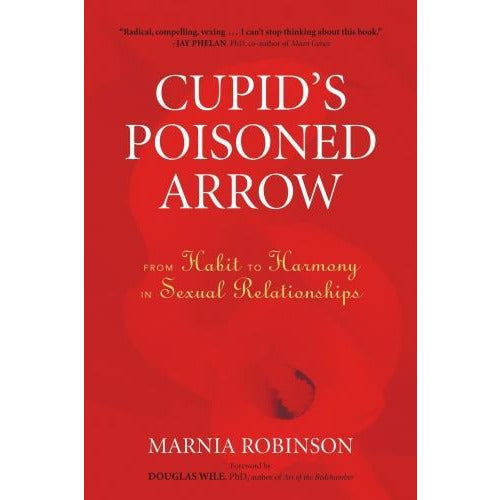 Cupids Poisoned Arrow - From Habit To Harmony In Sexual Relationships - books 4 people