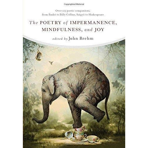 The Poetry Of Impermanence Mindfulness And Joy - books 4 people