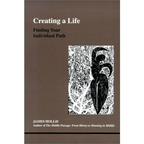 Creating A Life - Finding Your Individual Path - books 4 people