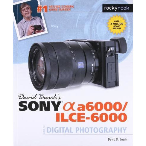 David Buschs Sony Alpha A6000-ilce-6000 Guide To Digital Photography - books 4 people