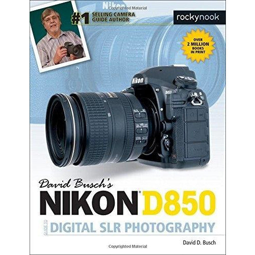 David Buschs Nikon D850 Guide To Digital Slr Photography - books 4 people