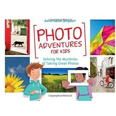 Photo Adventures For Kids - Solving The Mysteries Of Photography - books 4 people