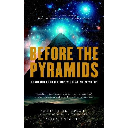 Before The Pyramids - Cracking Archaeologys Greatest Mystery - books 4 people