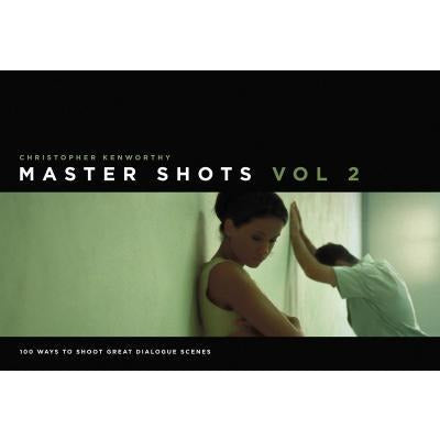 Master Shots Vol 2 - 100 Ways To Shoot Great Dialogue Scenes - books 4 people