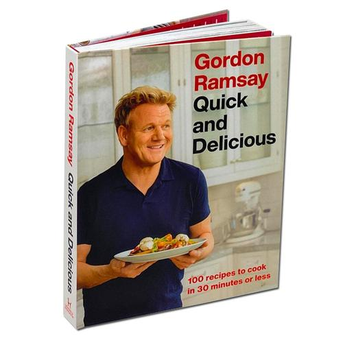 Gordon Ramsay Quick and Delicious 100 recipes in 30 minutes or less