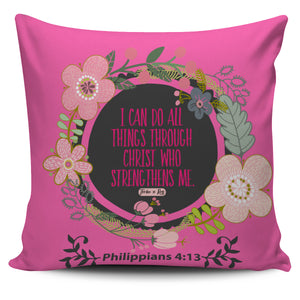 I Can Do All Things Through Christ - Pillow Covers