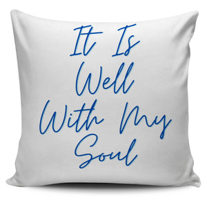 It Is Well With My Soul - Pillow Cover
