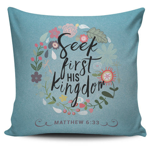 Seek First His Kingdom - Pillow Covers