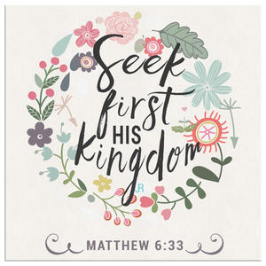 Seek First His Kingdom - Canvas Art - Cream