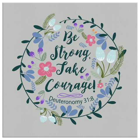 Image of Be Strong Take Courage - Canvas Art - Grey