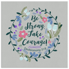 Be Strong Take Courage - Canvas Art - Grey