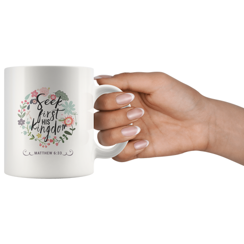 Seek First His Kingdom - Ceramic White Mug