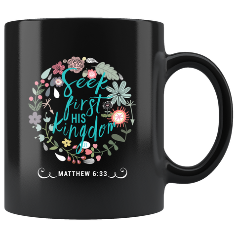 Seek First His Kingdom - Ceramic Black Mug
