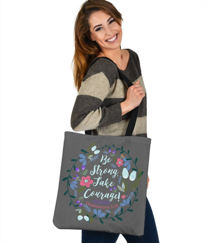 Be Strong Take Courage - Tote Bags