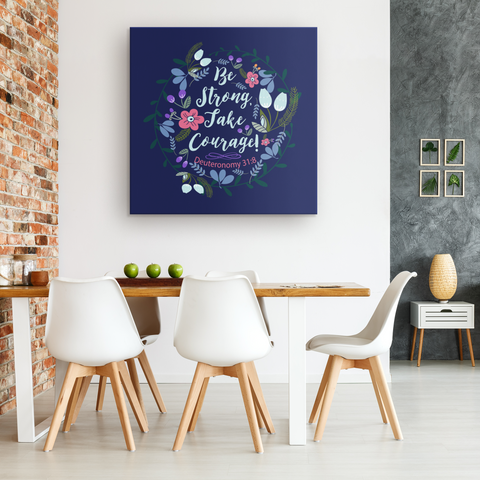 Be Strong Take Courage - Canvas Art - Dark Blue