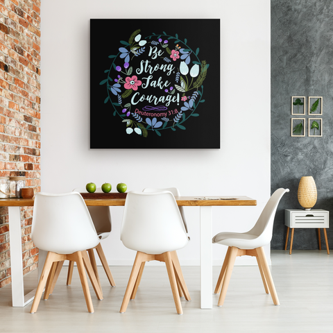 Be Strong Take Courage - Canvas Art - Black