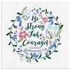 Be Strong Take Courage - Canvas Art - White