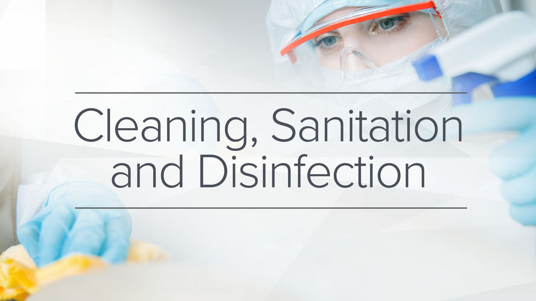 Cleaning, Sanitation, and Disinfection
