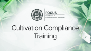FOCUS Cultivation Compliance Training