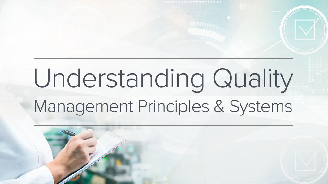 Understanding Quality Management Principles and Systems