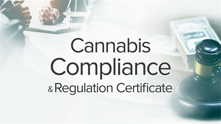 Cannabis Compliance and Regulations Certificate Program