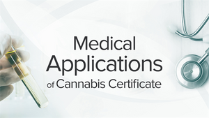 Medical Applications of Cannabis Certificate Program