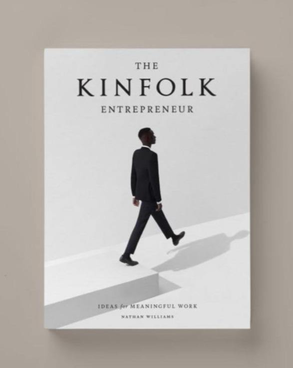 THE KINKFOLK ENTREPRENEUR // Ideas for meaningful work - Loja Real