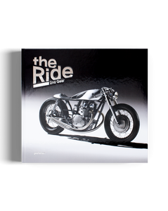 THE RIDE 2ND GEAR // New Custom Motorcycles and Their Builders