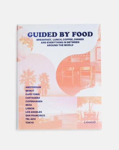 GUIDED BY FOOD // Breakfast, Lunch, Coffee, Dinner and Everything in between