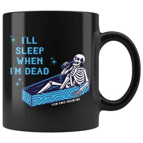 I'll Sleep When I'm Dead Mug - Weird Vibes Worldwide