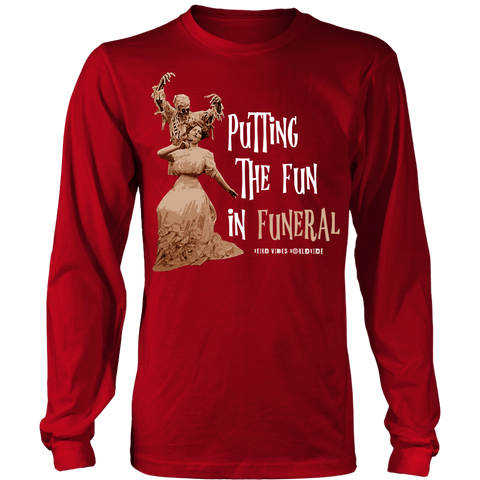 Putting the Fun in Funeral Long Sleeve - Weird Vibes Worldwide