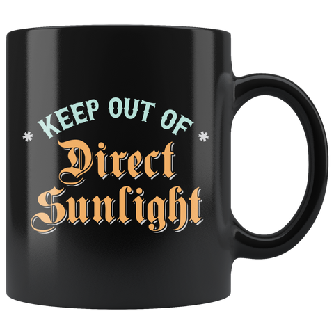 Keep Out Of Direct Sunlight Mug - Weird Vibes Worldwide