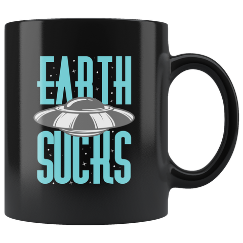 Earth Sucks Mug - Weird Vibes Worldwide