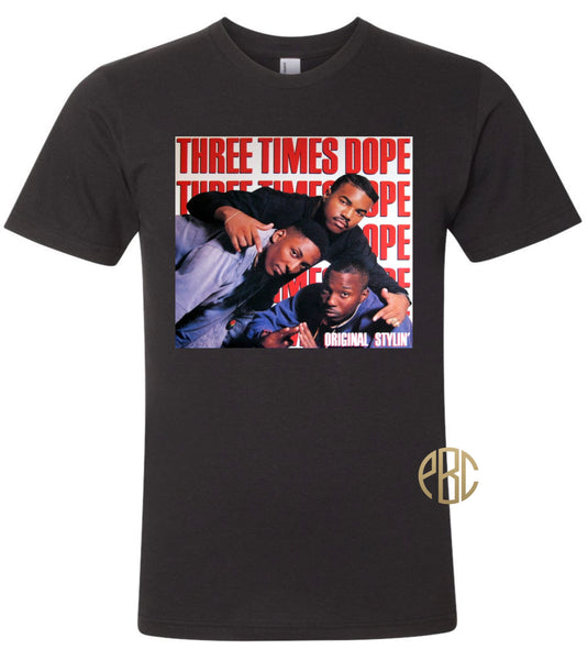 Three Times Dope T Shirt; Three Times Dope Original Stylin Tee Shirt