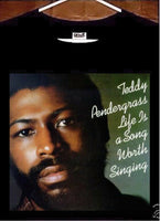 Teddy Pendergrass T shirt; Life is A Song Worth Singing Teddy Pendergrass shirt