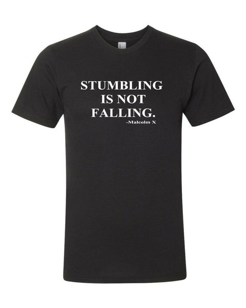 Malcolm X T Shirt  Stumbling Is Not Falling Malcolm X Quote Tee Shirt