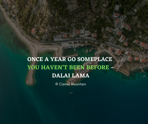 Once a year go someplace  you haven't been before – Dalai Lama