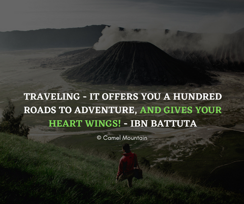 Traveling - it offers you a hundred roads to adventure, and gives your heart wings! - Ibn Battuta