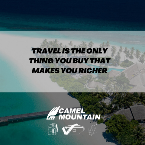 """""""Travel is the only thing you buy that makes you richer""""."""