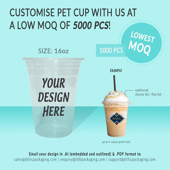 CUSTOMISABLE 16OZ PET CUP (1C - 4C) - 5,000PCS/UNIT