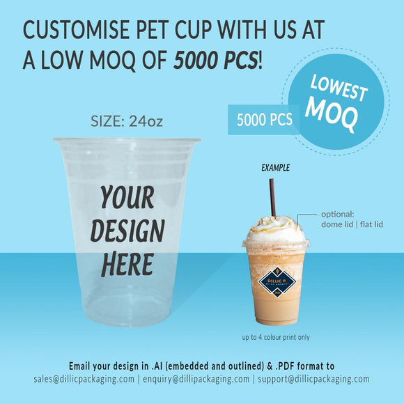 CUSTOMISABLE 24OZ PET CUP (1C - 4C) - 5,000PCS/UNIT